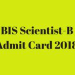 BIS Scientist-B Admit Card 2018|| BIS Scientist B Hall Ticket Download