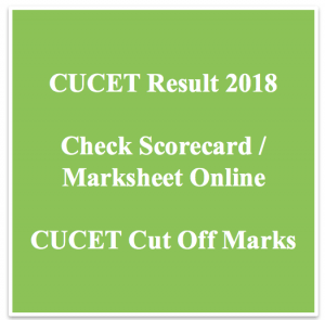 cucet result 2018 exam cut off marks admission test central university common entrance test merit list scorecard marksheet