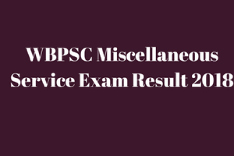 wbpsc miscellaneous exam result 2018 check online merit list west bengal public service commission miscellaneous service exam cut off marks expected score card mark sheet roll number wise