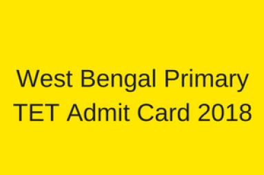 wbbpe tet admit card 2018 exam date latest news west bengal wb primary tet teacher eligibility test