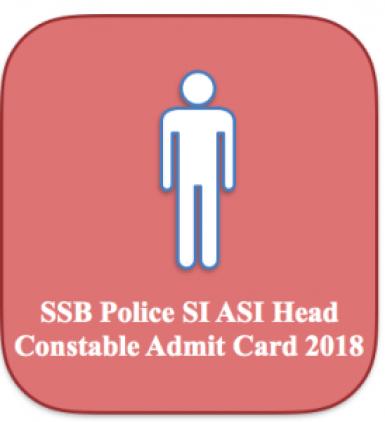 ssb admit card 2018 physical test pet pst exam date sashastra seema bal communication constable hc asi SI sub inspector 2017 exam
