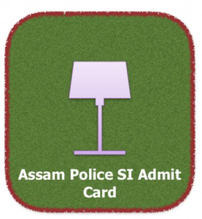 assam police si admit card 2018 download assampolice.gov.in slprbassam.in sub inspector ub unarmed branch hall ticket written test exam date