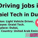 Driving jobs in dubai with contact numbers for Oraiel Tech in Dubai,truck driving jobs in dubai, driving jobs in dubai, driving jobs in dubai dubizzle, driving jobs in dubai 2020, driving jobs in dubai for freshers, driving jobs in dubai taxi, car driving jobs in dubai, urgent driving jobs in dubai, driving jobs in dubai for indian, desert safari driving jobs in dubai,