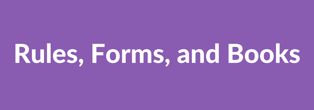 Rules, Forms, and Books