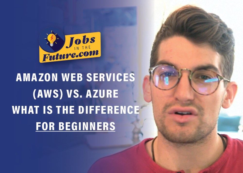 Amazon Web Services (AWS) Vs. Azure (Microsoft) What is the Difference for Beginners