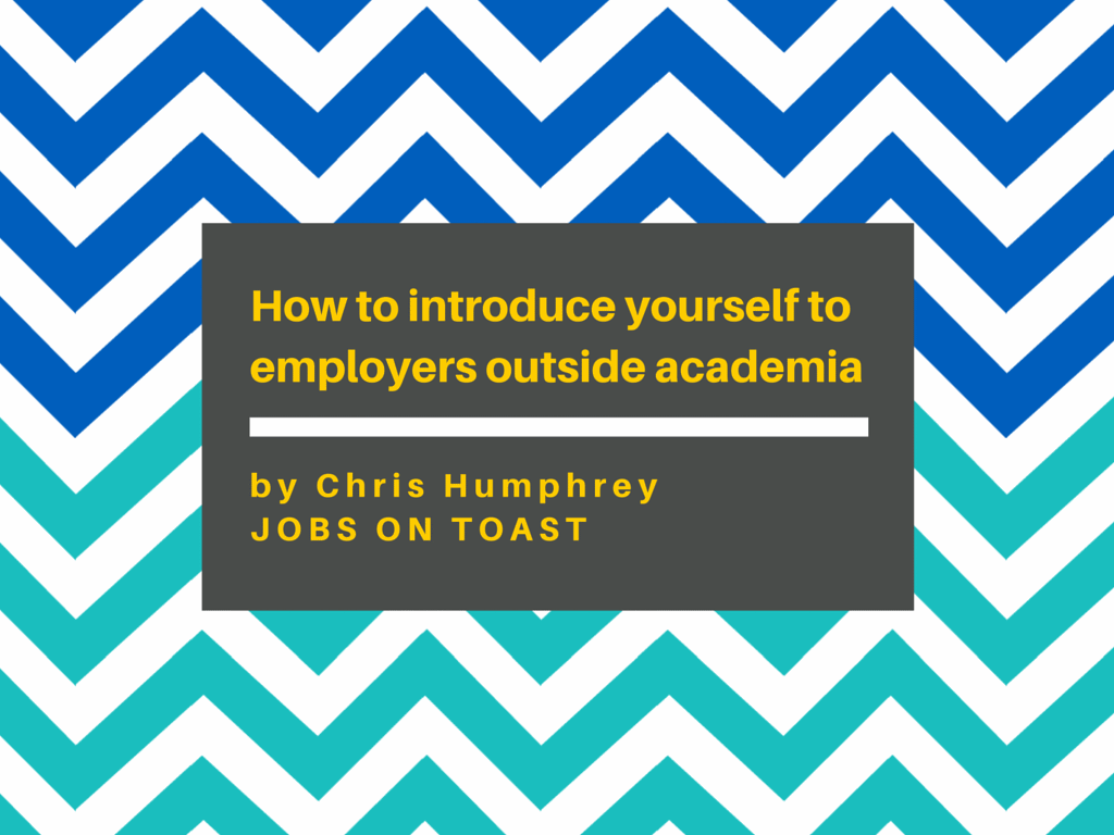 how to introduce yourself to employers outside of academia after