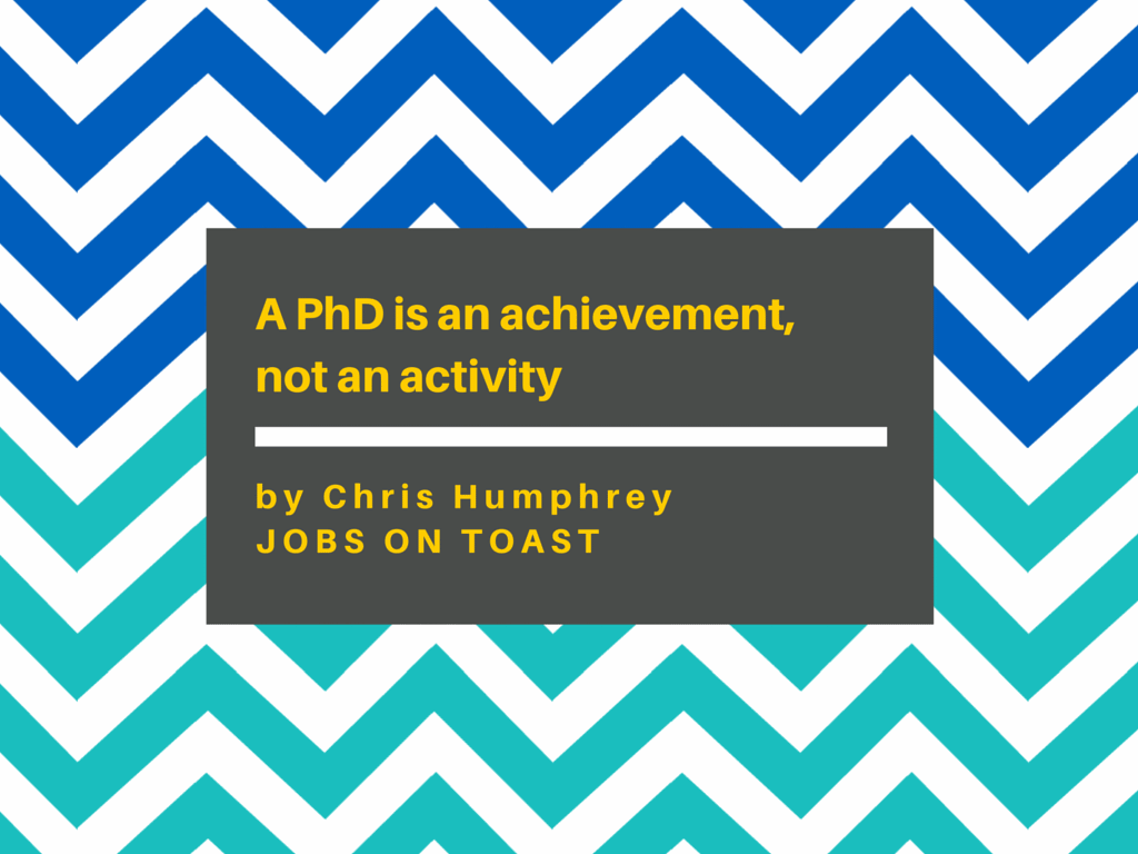 A PhD is an achievement, not an activity