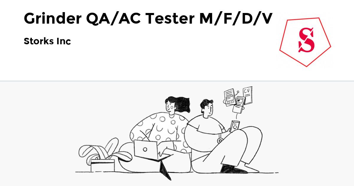 Storks Inc is hiring Grinder QA/QC Tester M/F/D/V on JobUp