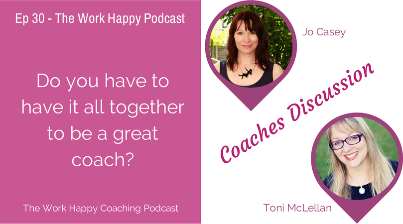 Do you have to have it all together to be a great coach?