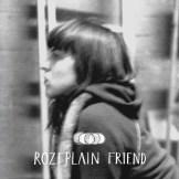 Rozi Plain - Friend