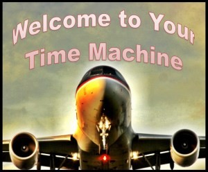 Welcome to Your Time Machine