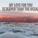 My Love For You Is Deeper Than The Ocean
