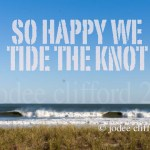 So happy we tide the knot