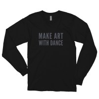 Make Art With Dance Long sleeve t-shirt
