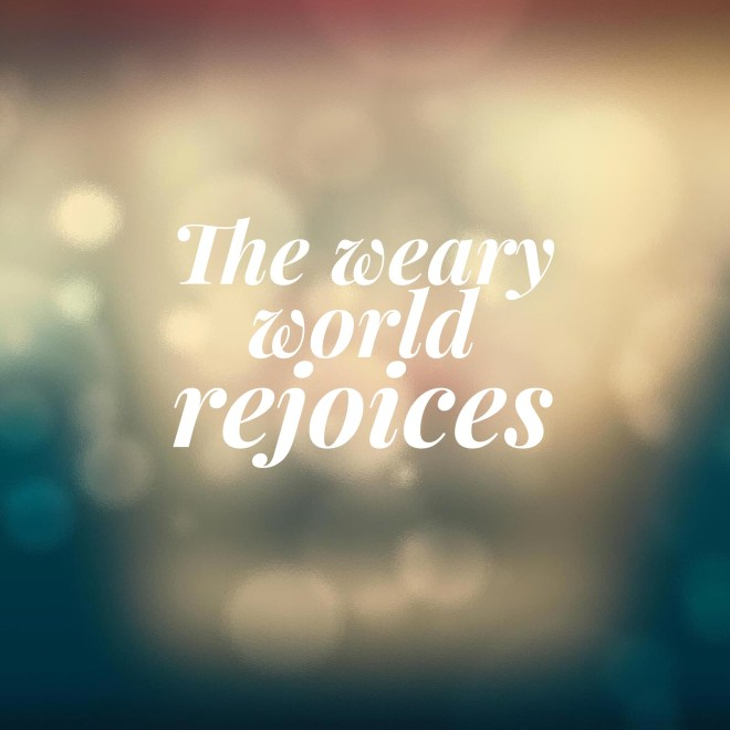 the weary world