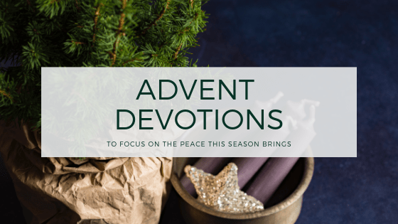 Advent devotions - to focus on the peace this season brings