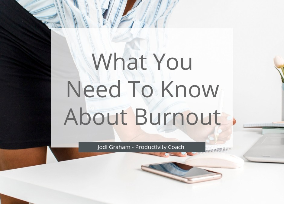 What You Need To Know About Burnout
