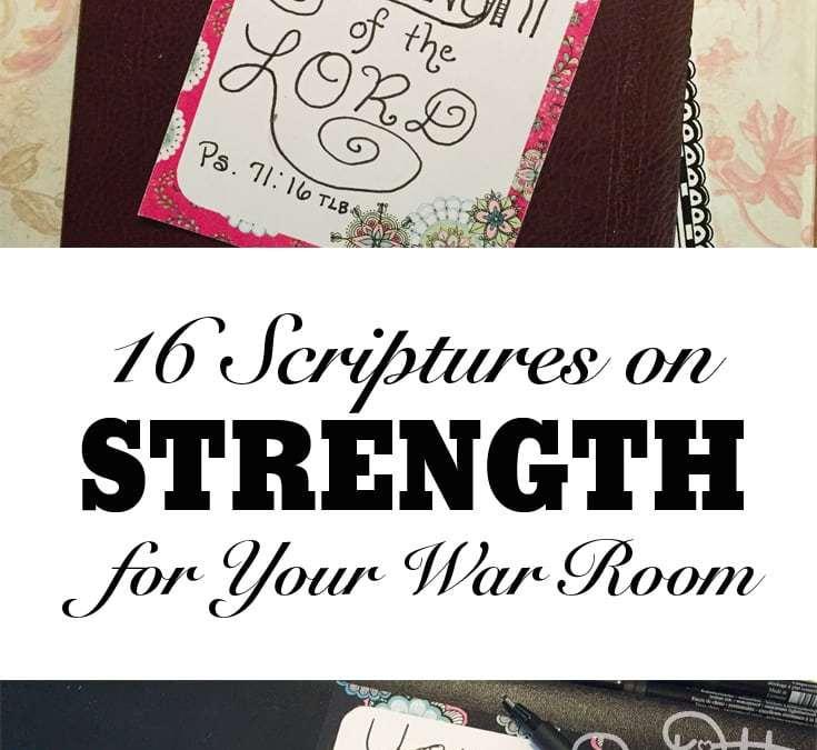Sixteen Scriptures on Strength for Your War Room - JoDitt Designs