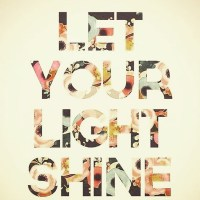 Monday Wattage. Let Your Light Shine