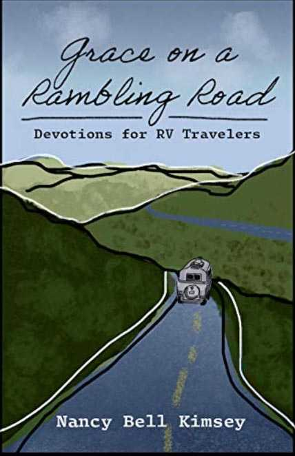 Grace on a Rambling Road: Devotions for RV Travelers by Nancy Bell Kimsey is a collection of 60 devotional meditations that link the Scriptures with vignettes about the camping experience