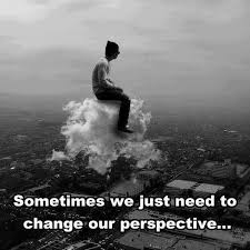 change our perspective