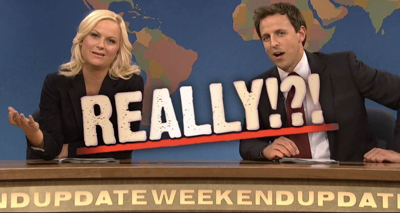 Really!?! A favorite SNL Weekend Update segment.