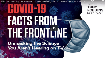 COVID-19 Facts from the Frontline - Unmasking the Science You Aren't Hearing on TV - Tony Robbins Podcast