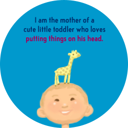 I am the mother of a cute little toddler who loves putting things on his head.