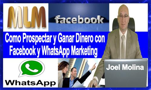Como Prospectar  con Facebook y WhatsApp en Multinivel