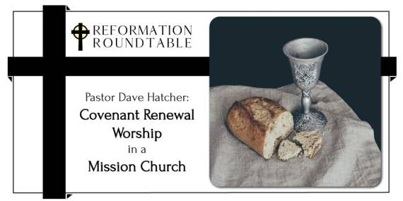 covenant renewal worship in a mission church with Dave Hatcher