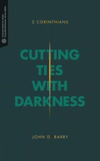 cutting-ties-with-darkness-2-corinthians