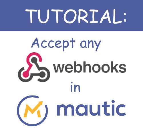Accept Any webhooks with mautic