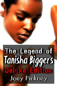 Book Cover: The Legend of Tanisha Biggers: Deluxe Edition