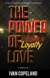 """The Power of Love: Love and Loyalty"" by Ivan Copeland"