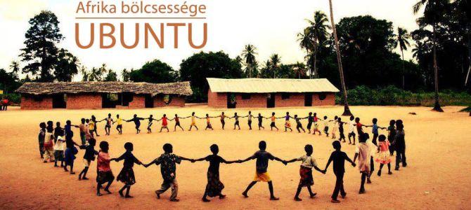 ?UBUNTU – Afrika bölcsességének ajándéka