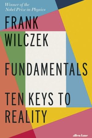 Fundamentals ten keys to reality