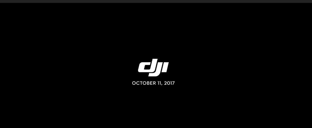 DJI akan Luncurkan Produk Baru pada 11 Oktober 2017