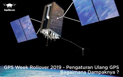 GPS Week Rollover 2019 – Pengaturan Ulang GPS. Bagaimana Dampaknya?