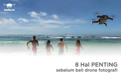 8 Hal Penting untuk Diketahui Sebelum Membeli Drone Untuk Fotografi