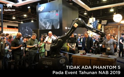 Tidak Ada Phantom 5 Pada Event Tahunan NAB 2019