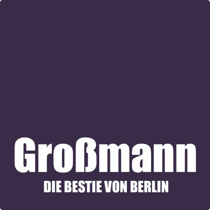 Beitragsbild Großmann Die Bestie von Berlin