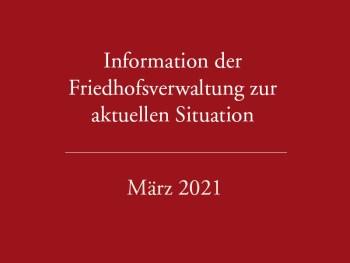 Stand März 2021 – Informationen der Verwaltung zur aktuellen Situation