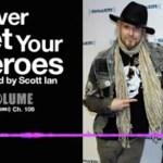John 5 Scott Ian Never Meet Your Heroes SiriusXM Volume