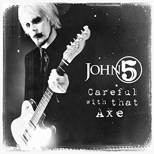 Careful With That Axe John 5