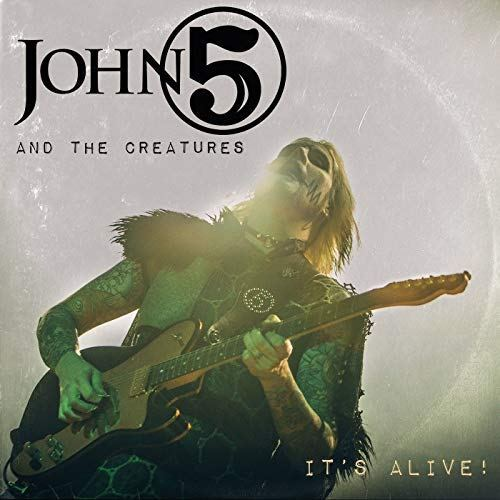 Its Alive John 5 and the Creatures