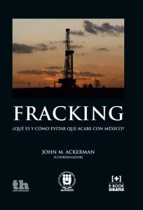 Book Cover: Fracking: ¿Qué es y cómo evitar que acabe con México?