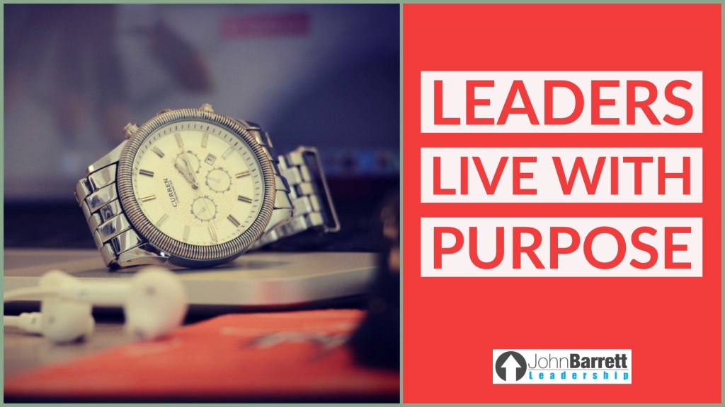 Leaders Live With Purpose