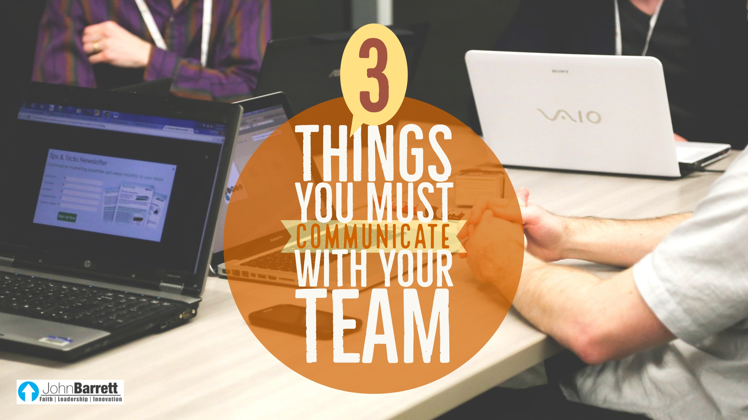 3 Things You MUST Communicate With Your Team…