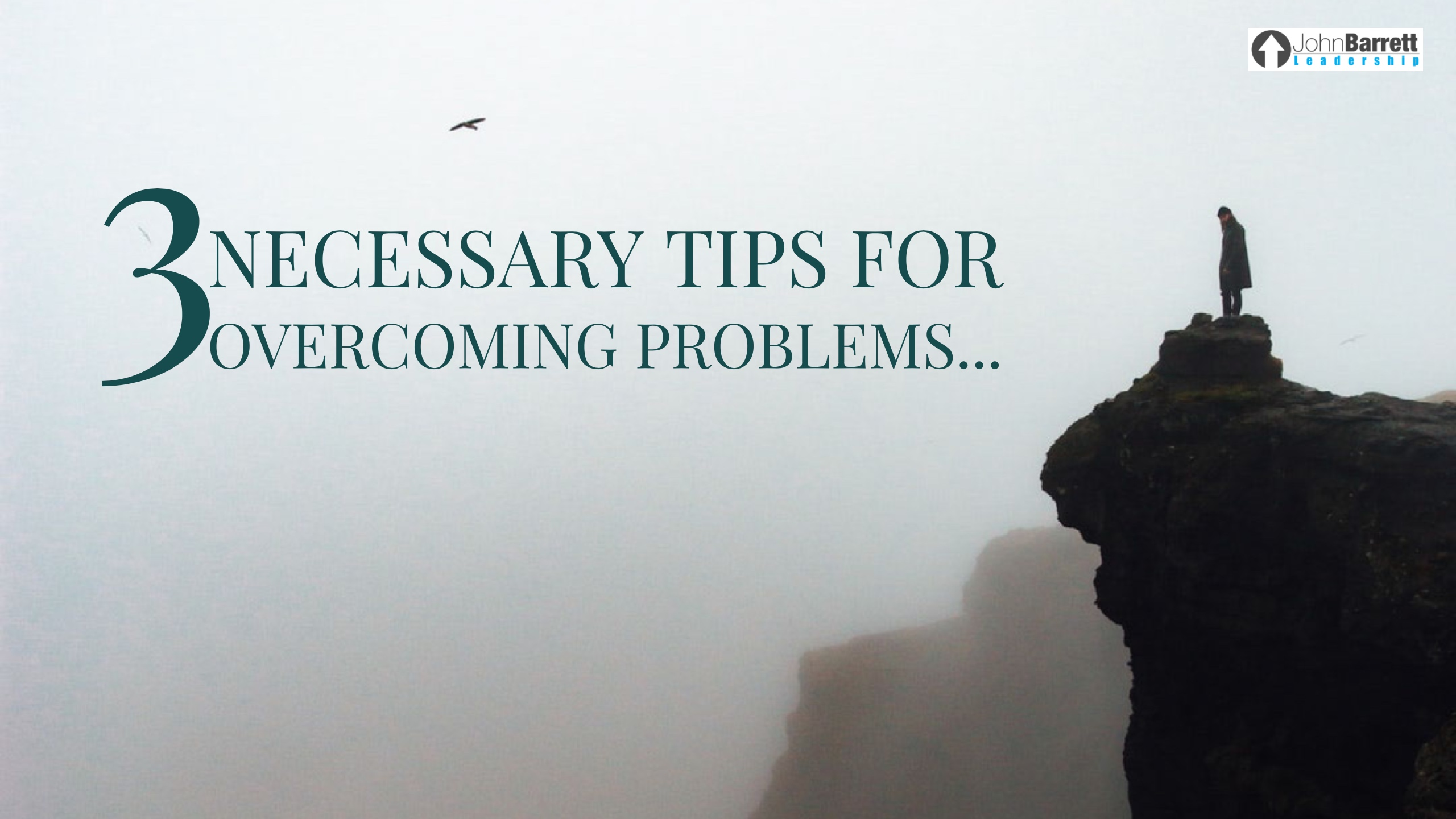 3 Necessary Tips For Overcoming Problems…