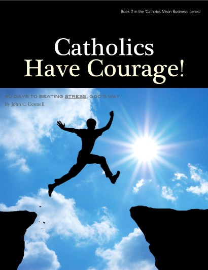 Catholics Have Courage Cover